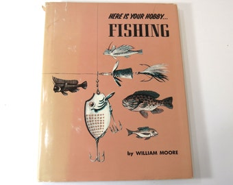 FISHING a Here is Your Hobby Series Book by Willam Moore,  Vintage 1962 Great for Beginners, Collectible
