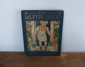 The Muffin Shop by Louise Ayres Garnett Pictures by Hope Dunlap