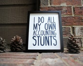 "8""x10"" I do all my own accounting stunts Inked on Wrapped Canvas"