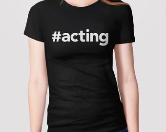 Gift for Actor or Actress, Gift for Drama Major, Theatre Gift for Director, Drama Queen Shirt, Acting T-Shirt, Actor Tshirt, Hashtag #acting