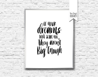 "If Your Dreams Don't Scare You, They Aren't Big Enough - Instant Download - 8x10"" - Motivation - Inspiration"