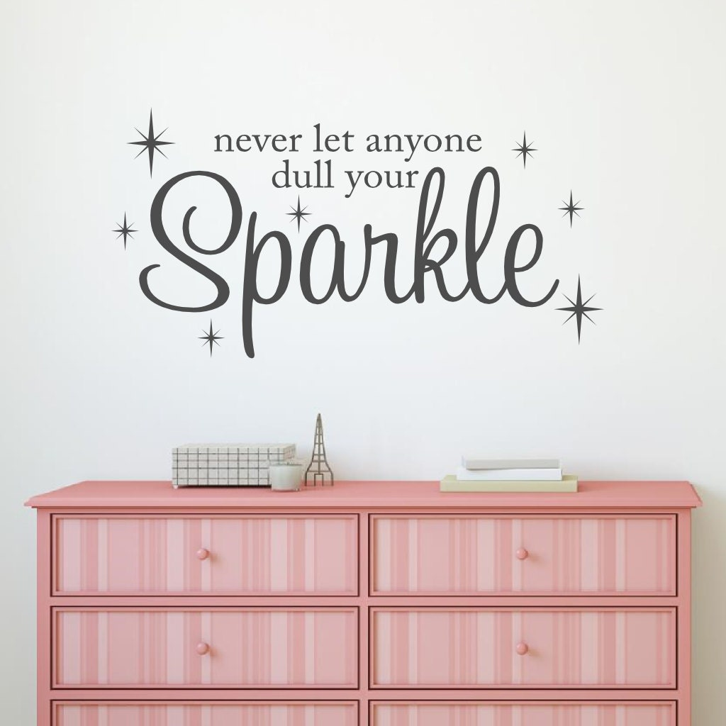 Never let anyone dull your sparkle wall decal vinyl lettering zoom amipublicfo Images