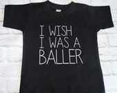 I Wish I Was a Baller // Black White Shirt Hipster Baby Boy - Made To Order