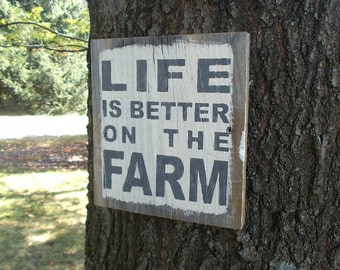 READY TO SHIP Old Barnwood Sign Life Is Better On The Farm