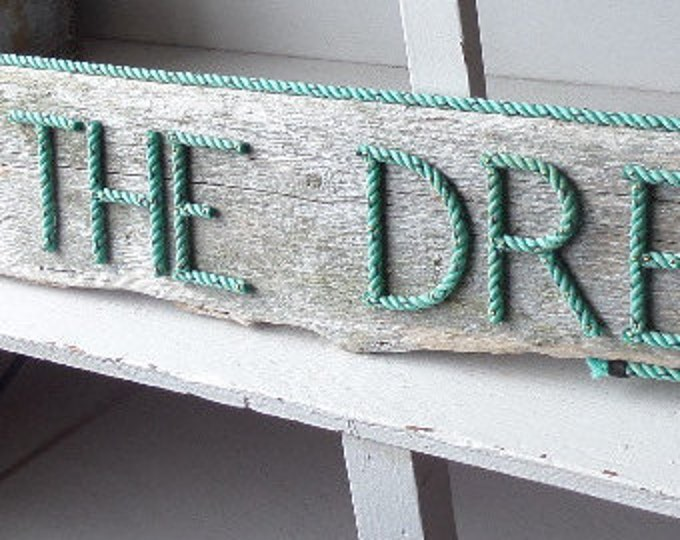 LIVIN' THE DREAM Sign Nautical Driftwood Choose Rope Letters Colors and Wood Perfect Gift