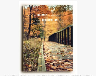 Wood Sign: Autumn Quote Wood Plank, Only the Journey is Written, Motivational Art, Woodland Decor, Fall Photography, Orange, Brown, Gold.