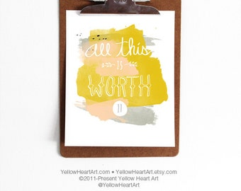 "Graphic Typography Print ""All This is Worth It"" in Peach, Mustard and Black - by Yellow Heart Art"