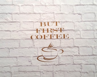Coffee Vinyl Wall Decal But Coffee First