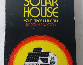 vintage book, Designing and Building A Solar House,1977, from Diz Has Neat Stuff