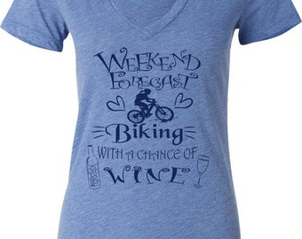 Women's Bicycle T-Shirt-WEEKEND Forecast-CHANCE of WINE-Ladies Mountain Bike t-shirt,blue v-neck,Bike Gift for her ,mother's day gift