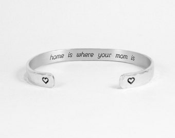 """Mother / Daughter Gift - home is where your mom is - shown in 1/4"""" hidden message hammered cuff bracelet"""