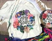 Gypsy Soul Shirt, SMALL, Gypsy Girl, Gypsy Top, Bohemian Gypsy, Gypsy Soul, Graphic Tee