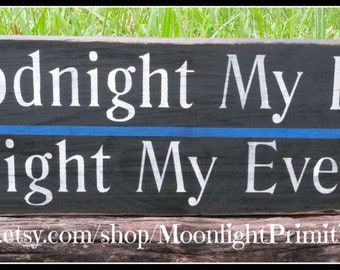 Police Signs, Thin Blue Line, Thin Red Line, Goodnight My Love, Law Enforcement, LEOW, Police Wife, Firefighter, Firefighter Wife