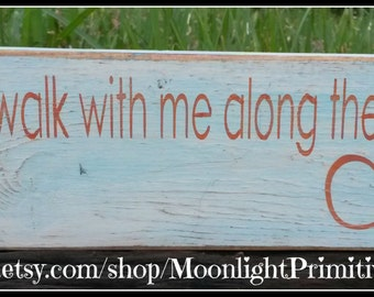 Come Walk With Me Along The Sea, Shabby Chic, Beach Decor, Rustic, Primitive, Distressed, Wooden Signs