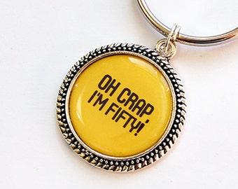 Oh Crap I'm Fifty keychain, keychain, key ring, key chain, keyring, 50th birthday, fifty, fiftieth, yellow, funny birthday gift (5236)