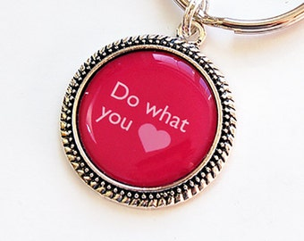 Do what you love keychain, Pink, keyring, keychain, key ring, key chain, Stocking Stuffer, Do what you love, Gift for her (5238)