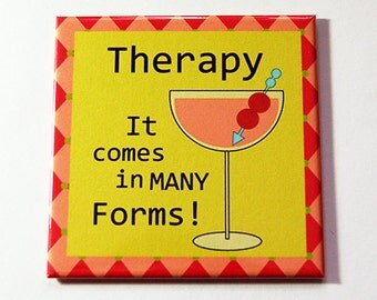 Funny Magnet, Therapy, Kitchen Magnet, Fridge magnet, Magnet, Humor, Drinking Magnet, Therapy comes in many forms, Bright colors (5291b)