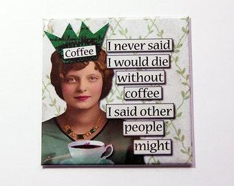 Coffee Lover Magnet, Funny Magnet, Kitchen Magnet, magnet, Fridge magnet, Humor, Retro, Gift for coffee lover, Coffee, Loves Coffee (5343)