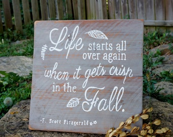 Rustic Fall Decor Handmade Wooden Sign w/ Great Gatsby Quote - Autumn & Thanksgiving Front Porch Sign