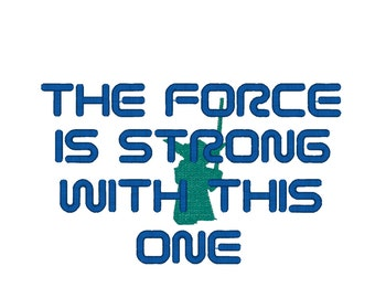 The Force Is Strong With This One Word Art Machine Embroidery Design