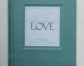 The Thread of Love, On Desire, Commitment and Marriage, a limited edition anthology of verse