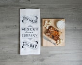 "Funny dish towels, Tea Towel, Kitchen towel - ""You wash, I'll dry - misery loves company"" - Flour sack tea towels, dish cloth"