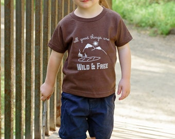 All Good Things Are Wild and Free Shirt or Bodysuit