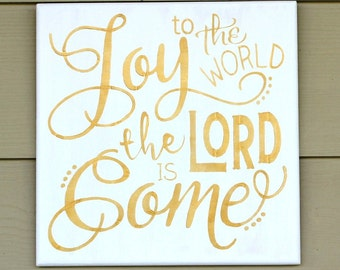 JOY to the World the LORD is Come - Christmas Sign - GOLD Metallic on white - Wooden sign - 12 x 12 - Hand painted - Wooden Christmas sign