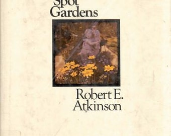 Spot Gardens by Robert E. Atkinson