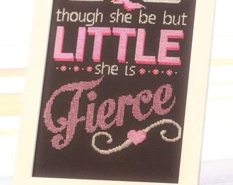 Fierce Cross Stitch Downloadable Pattern / Shakespeare / Though she be but little she is fierce