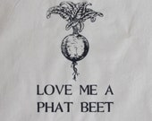 Reusable Grocery Tote Bag- Love Me a Phat Beet