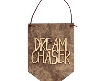 Dream Chaser - Dreams - Boss Lady - Boss Babe - Girl Boss - Boss Gift - Hustle Hard Decor - Office Wall Hanging - Office sign - Office Decor