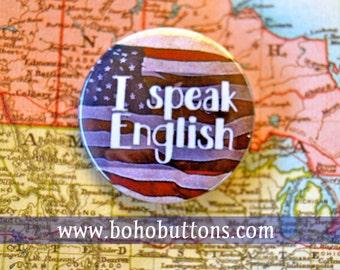 American English Pinback Button, ESL Teacher Pin, Teacher Buttons, English Speaker Quote Keychain, Patriotic Keychain, Travel Pin, USA Flag