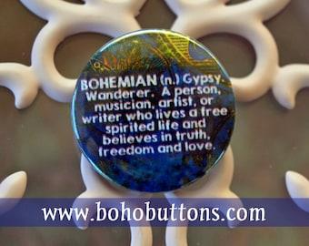 Bohemian Pinback Button, Boho Magnet, Bohemian Keychain, Boho Hippie Badge, Gypsy Wanderer Free Spirit Freedom Love Backpack Pin, Writer Pin