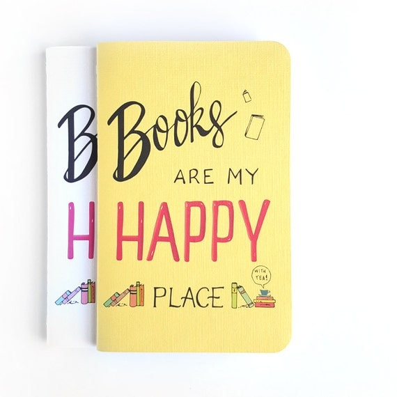 Books are my happy place — Yellow or White Handlettered Journal Notebook — 80 pages — Book Lovers, Book Nerds, Gifts for Readers
