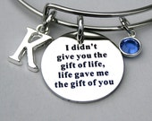 """Stainless Steel Charm """" I Didn't Give You The Gift Of Life, Life Gave Me The Gift Of You """", Personalize, Initial , Adoption, Step Daughter,"""