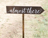 Almost There Wooden Wedding Sign - WS-219