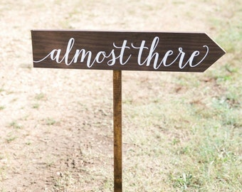 Wooden Wedding Arrow Sign | Almost There Wedding Directional Sign | Wood Wedding Signs | Wedding Decor | Arrow Sign - WS-219