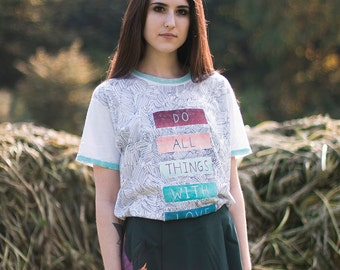 Hand Painted Do All Things With Love Tee