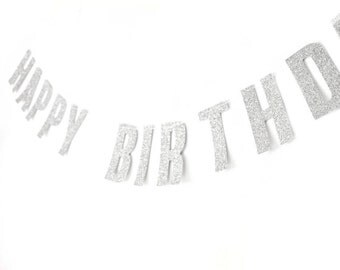 Happy Birthday Silver Glitter Banner - Birthday Garland , Text Bunting, Birthday Banner, Happy Birthday Bunting