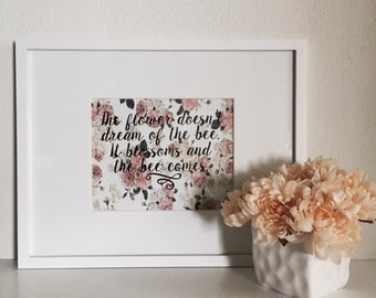The Flower Doesn't Dream Of The Bee // Typography Print