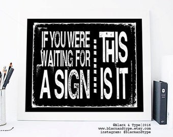 Waiting For A Sign || typography art print, motivational quote, life quote, sign quote, inspirational print, gallery wall, office art,