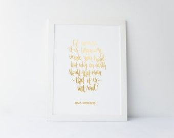 Foil Art Print - Of course it is happening inside your head - Harry Potter Quote
