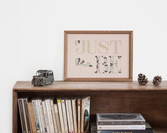 "Hand-lettering ""just be"" inspirational art print for the girl nursery"