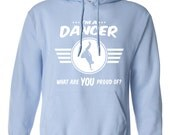 I'm a dancer what are you proud of sweatshirt Career sweatshirt Job tee Job pride sweatshirt Job pride sweatshirt occupation B-496