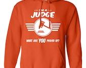 I'm a judge what are you proud of sweatshirt Career sweatshirt Job tee Job pride sweatshirt Job pride sweatshirt occupation B-498