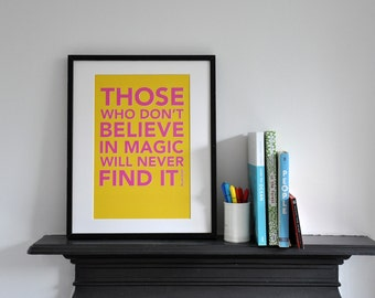 Roald Dahl quote of the Minpins 'Those who don't believe in magic will never find it'
