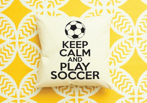 Keep Calm And Play Soccer Pillow By Andersattic On Etsy