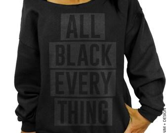 All Black Everything Sweatshirt - Black with Black Slouchy Oversized Sweatshirt