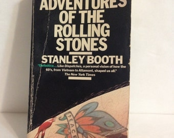 The TRUE Adventure of the Rolling Stones by Stanley Booth biography of The Rolling Stones Vintage Books/Random House 1985 Paperback